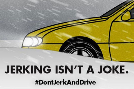 Don't Jerk and Drive