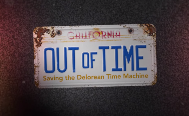 Out of Time: Saving the DeLorean Time Machine/ Back to the Future Documentary