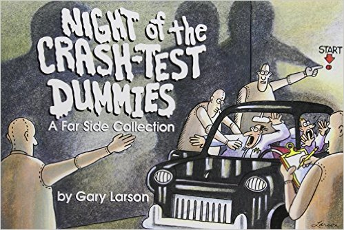 The Far Side Night of the Crash Test Dummies Gary Larson
