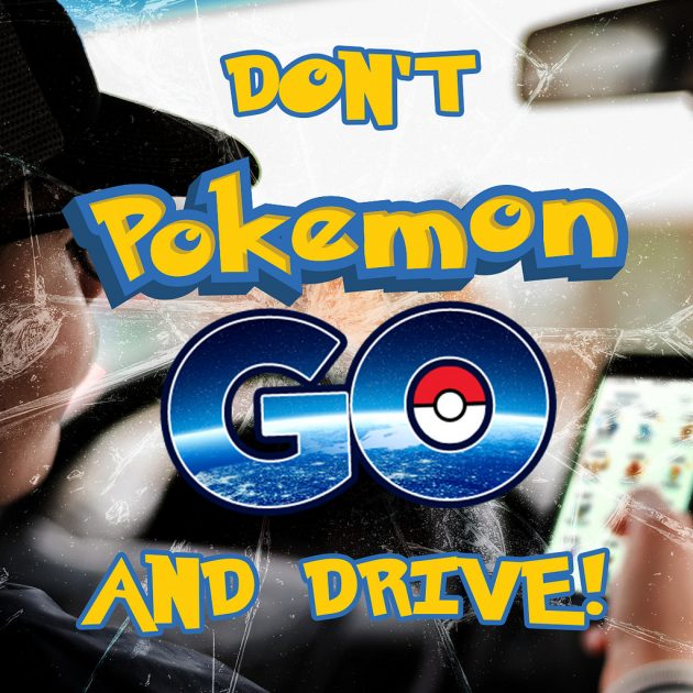 Don't Pokemon Go and Drive