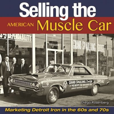 Selling the American Muscle Car Book CarTech Diego Rosenberg