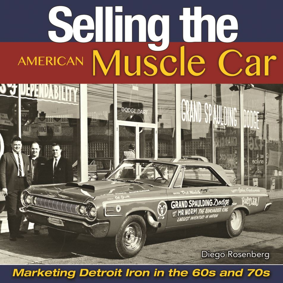book spotlight 39 selling the american muscle car 39 by diego rosenberg the news wheel. Black Bedroom Furniture Sets. Home Design Ideas