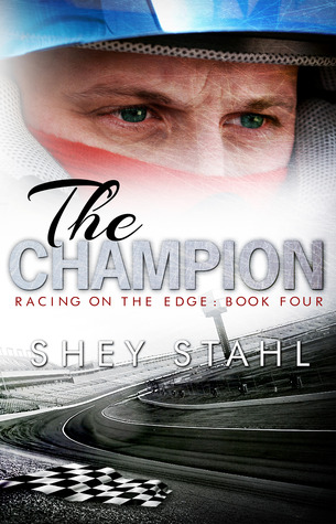 The Champion Shey Stahl motorsports racing automotive romance love novel