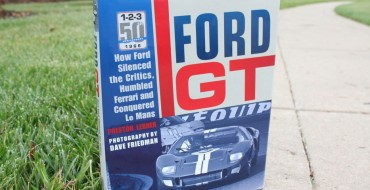 Book Review: Lerner & Friedman's 'Ford GT' Chronicle Brings History to Life
