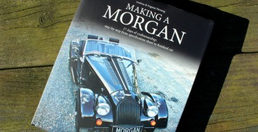 Book Review: 'Making a Morgan' Exquisitely Captures the Vintage Brand's Spirit