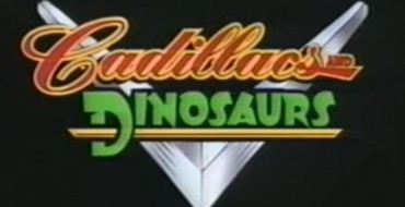 Cartoon Car Spotlight: If You Never Watched 'Cadillacs and Dinosaurs,' Your Childhood Sucked
