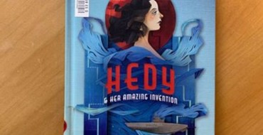 Book Review: 'Hedy & Her Amazing Invention' by Jan Wahl, Illustrated by Morgana Wallace