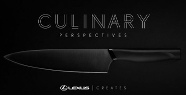 """Lexus Takes You on a World Tour with """"Journeys in Taste"""" and """"Culinary Perspectives"""""""