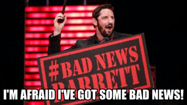 Bad News Barrett Bad News