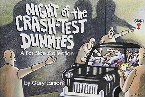 The Far Side Night of the Crash Test Dummies Gary Larson