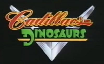Cadillacs and Dinosaurs animated TV show cartoon cars title