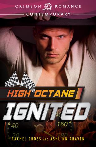 High Octane Ignited Rachel Cross automotive Formula One Romance novel hot
