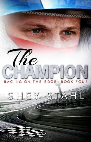 The Champion Shey Stahl motorsports racing automotive romance love novel