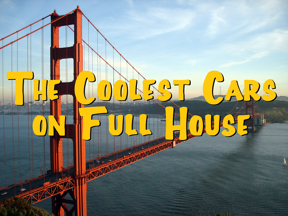 The Coolest Cars on Full House