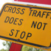 Cross Traffic Does Not Stop Street Intersection Crossing Safety Sign