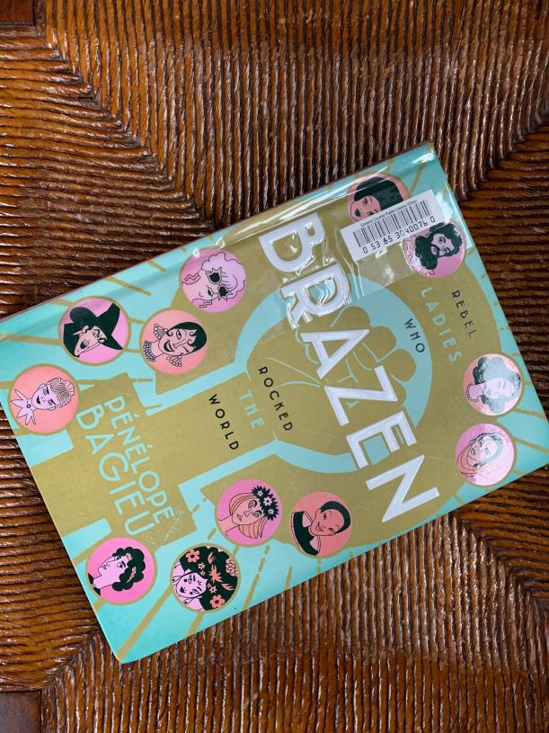 Book Review: Brazen: Rebel Ladies Who Rocked the World